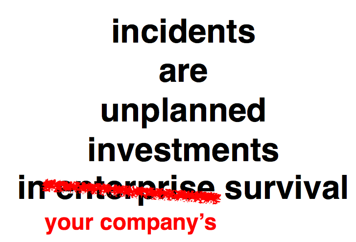 incidents as investment